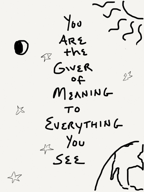 You Are The Giver of Meaning
