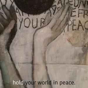 holdtheworldinpeace-lowerfontcopy-jpeg