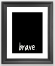 brave framed art print
