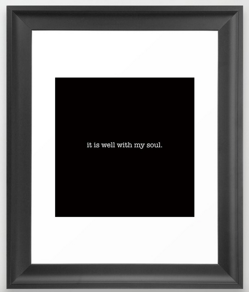 it is well with my soul FRAMED ART PRINT copy