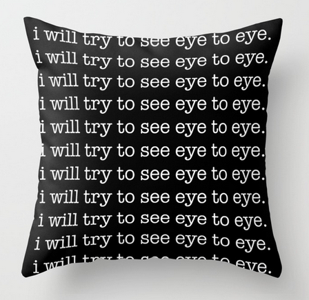 NeverSeeEyeToEye square pillow copy