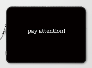 pay attention LAPTOP SLEEVE copy