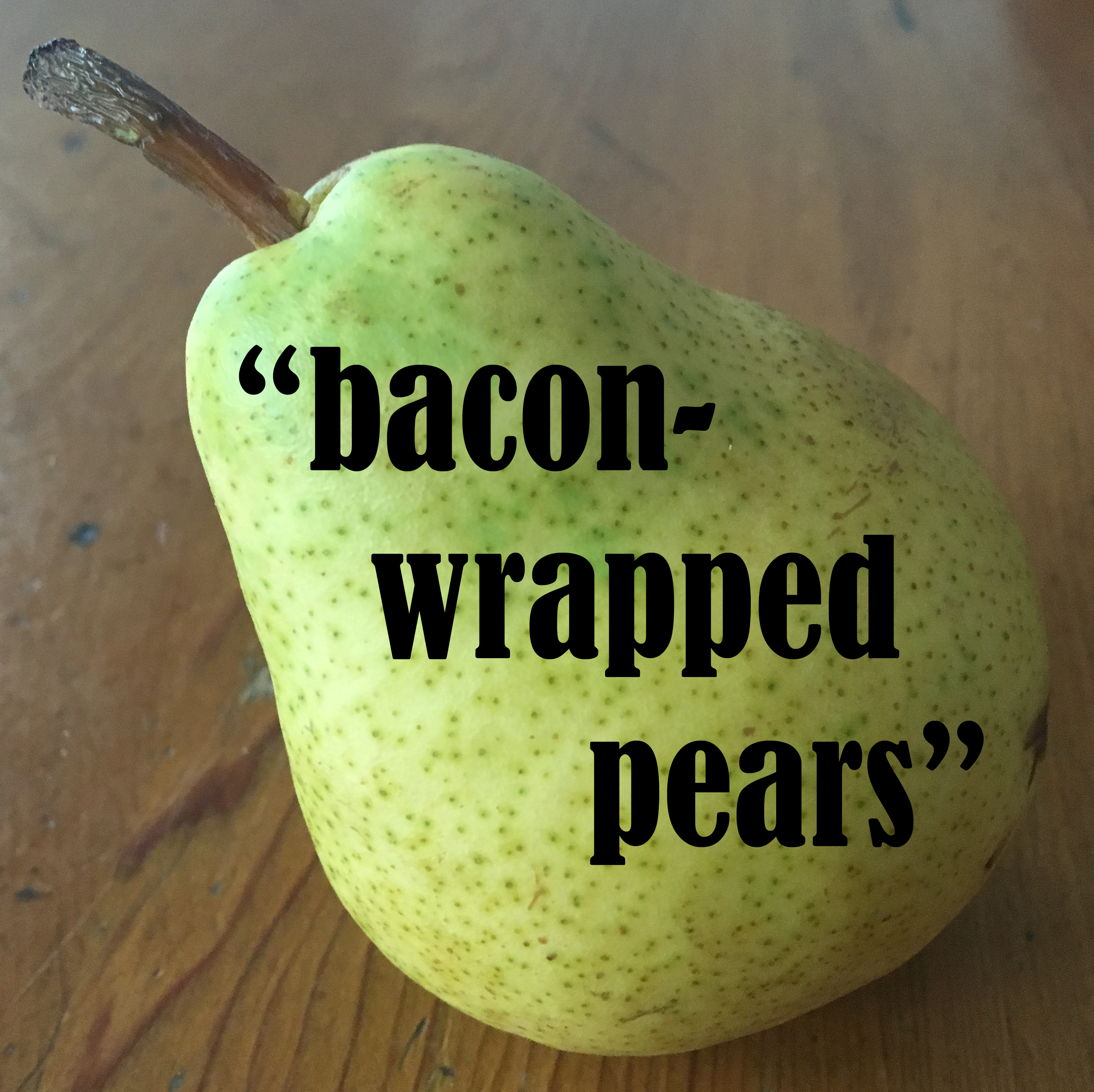 baconwrapped pears copy