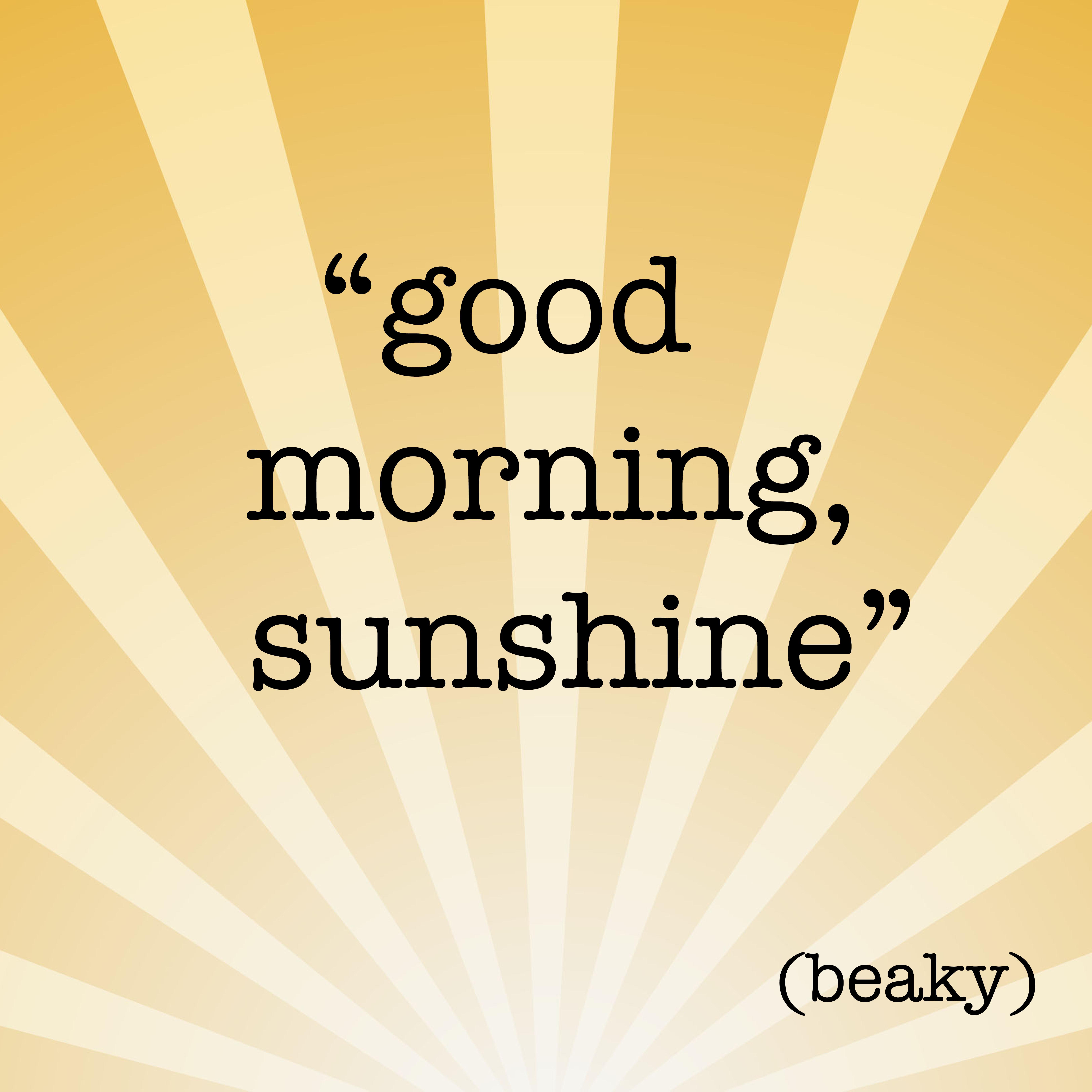 good morning sunshine copy
