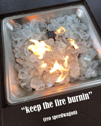 keep the fire burnin copy